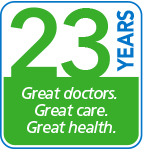 23 years. Great Doctors. Great Care. Great Health.